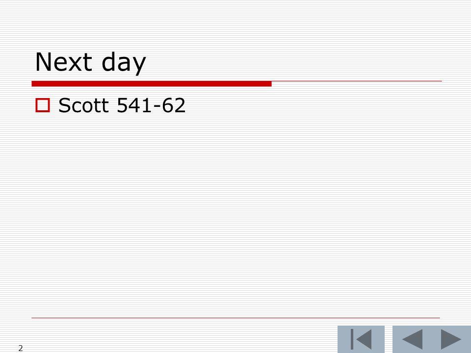 Next day Scott 541-62 2