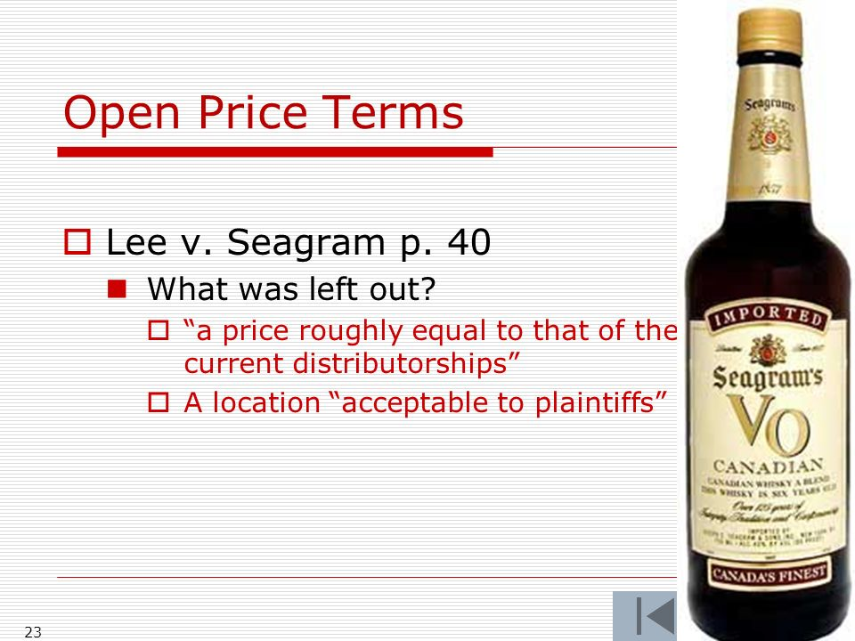 Open Price Terms Lee v.Seagram p. 40 What was left out.