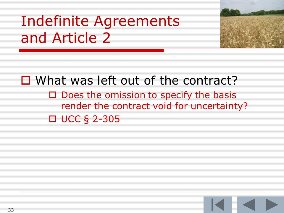 Indefinite Agreements and Article 2 What was left out of the contract.