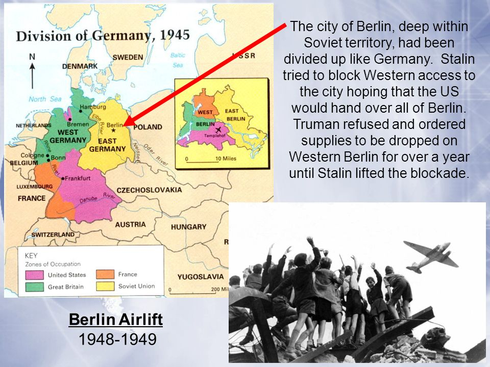 The city of Berlin, deep within Soviet territory, had been divided up like Germany. Stalin tried to block Western access to the city hoping that the U