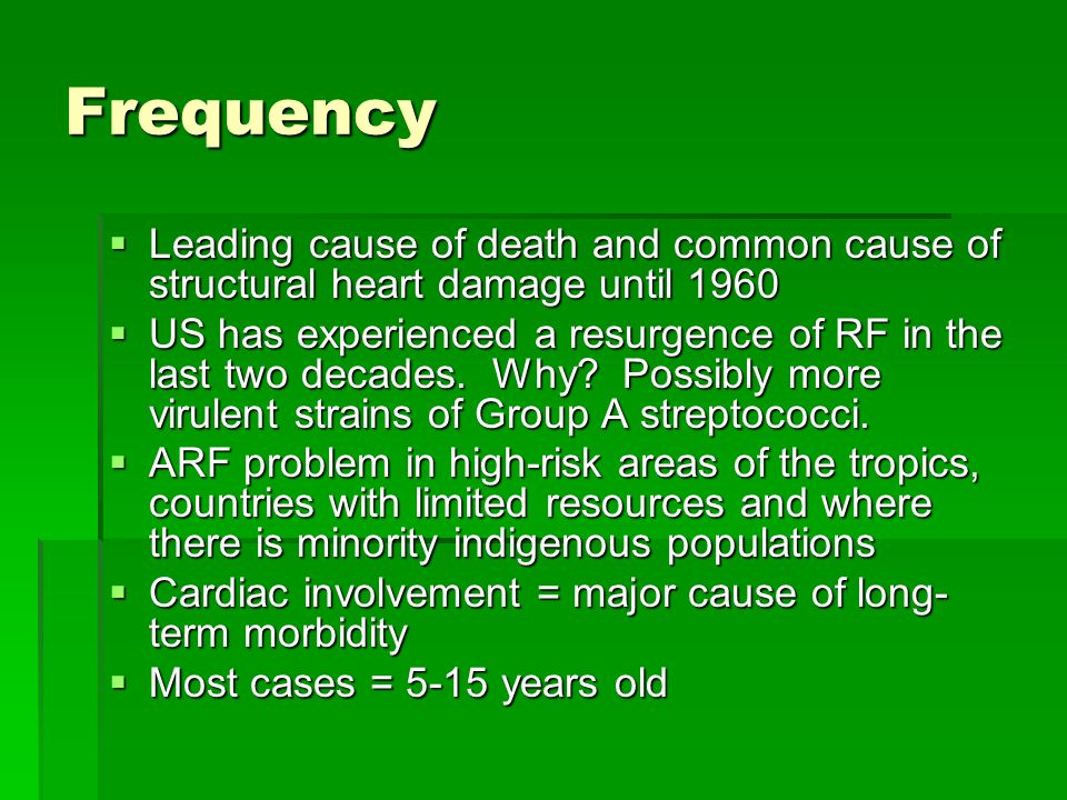 Frequency Leading cause of death and common cause of structural heart damage until 1960 Leading cause of death and common cause of structural heart da