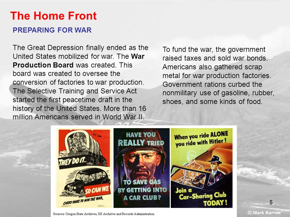 5 The Home Front PREPARING FOR WAR The Great Depression finally ended as the United States mobilized for war. The War Production Board was created. Th