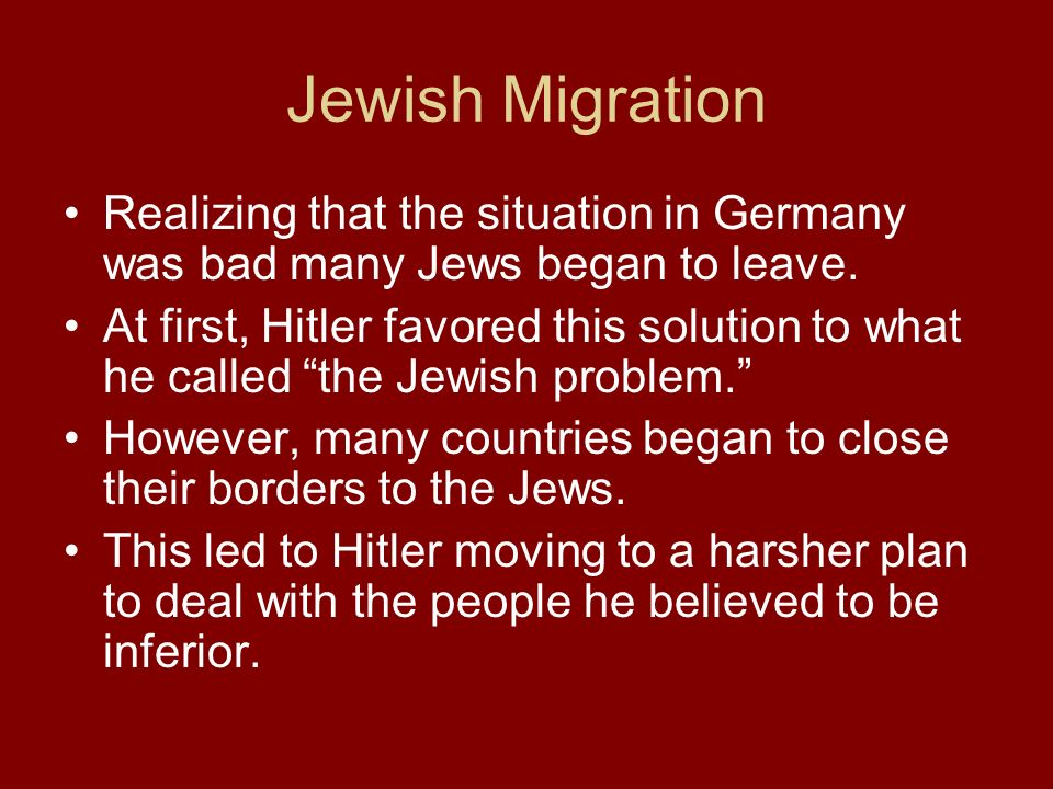 Jewish Migration Realizing that the situation in Germany was bad many Jews began to leave.