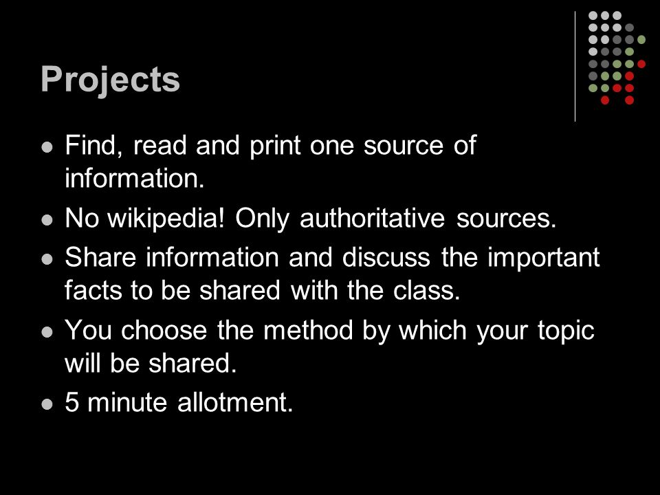 Projects Find, read and print one source of information.