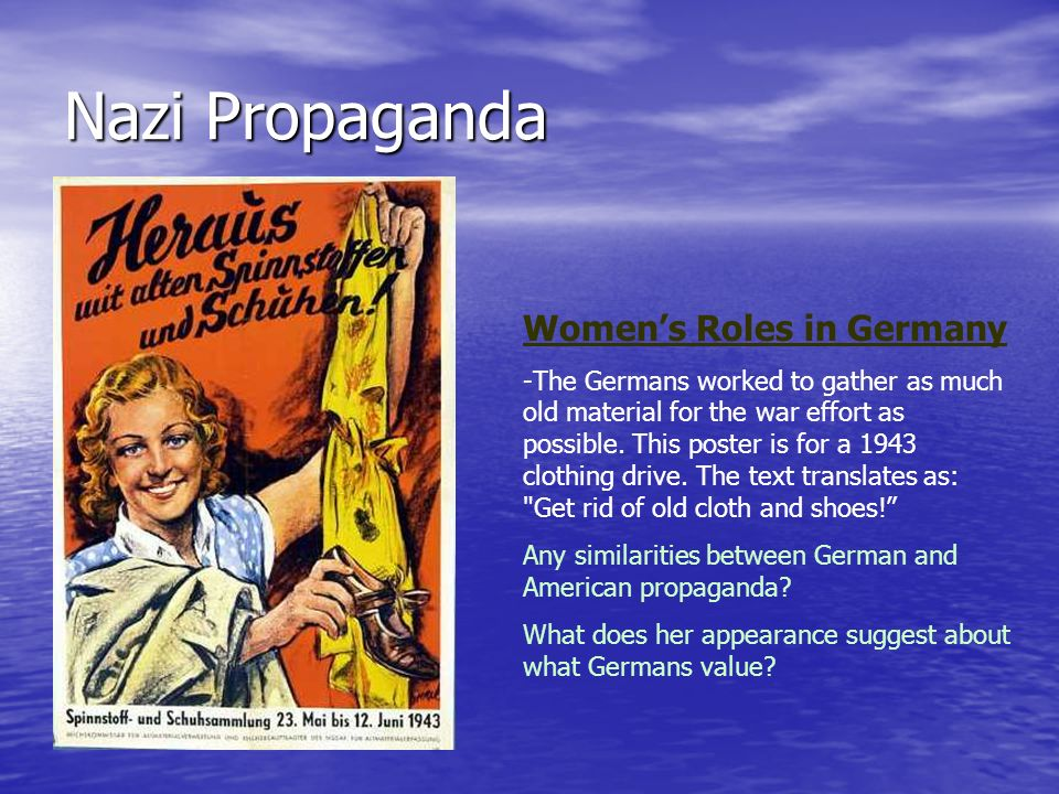Nazi Propaganda Womens Roles in Germany -The Germans worked to gather as much old material for the war effort as possible. This poster is for a 1943 c