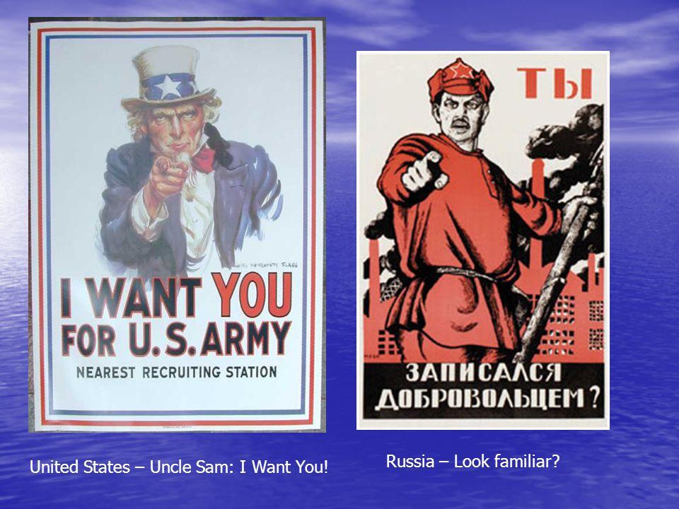 United States – Uncle Sam: I Want You! Russia – Look familiar?