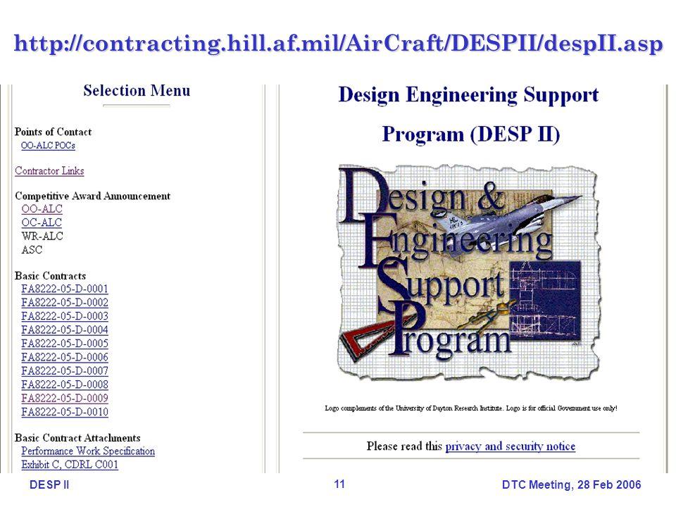DTC Meeting, 28 Feb 2006 11 DESP IIhttp://contracting.hill.af.mil/AirCraft/DESPII/despII.asp