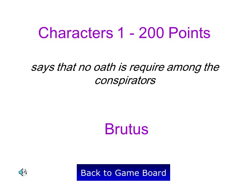 Brutus Back to Game Board Characters 1 - 200 Points says that no oath is require among the conspirators
