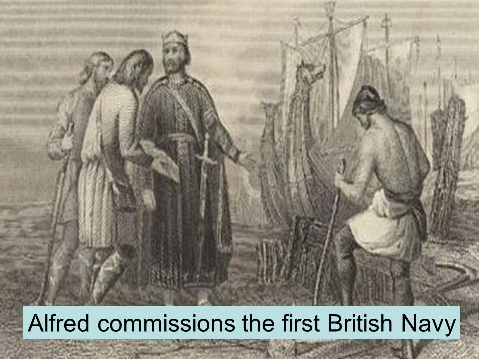 Alfred commissions the first British Navy
