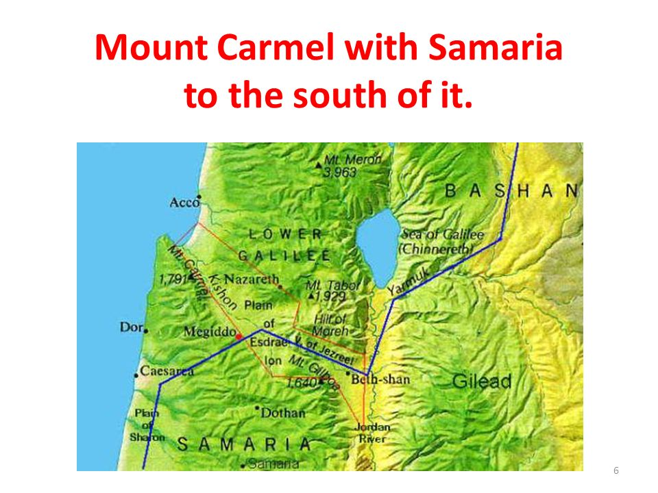 Mount Carmel with Samaria to the south of it. 6