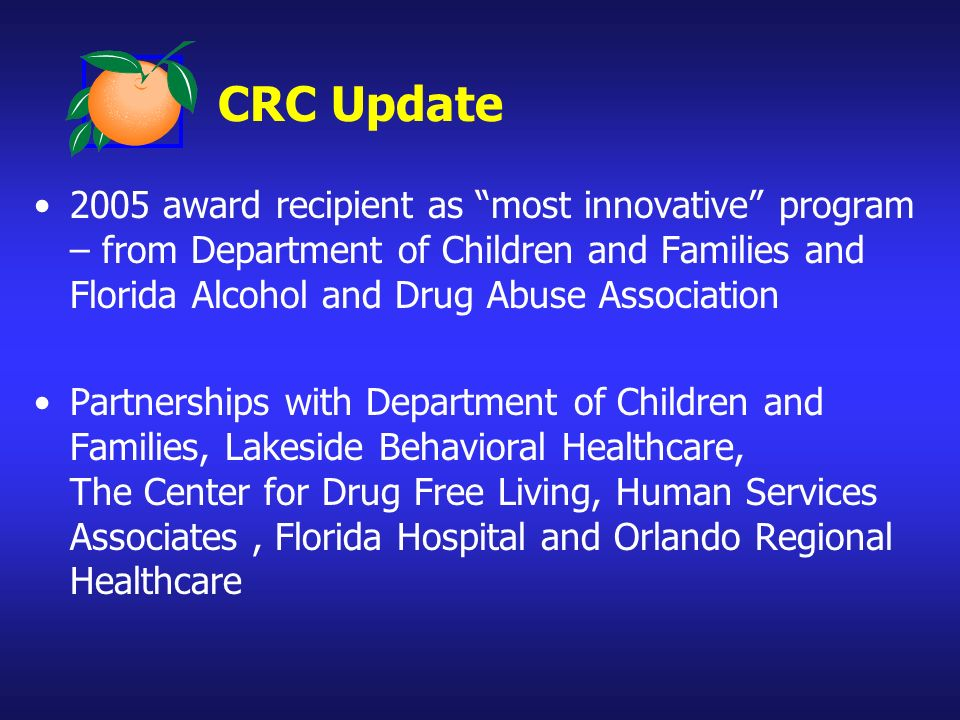 CRC Update 2005 award recipient as most innovative program – from Department of Children and Families and Florida Alcohol and Drug Abuse Association P