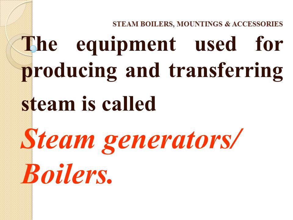 ? STEAM GENERATOR/ BOILER