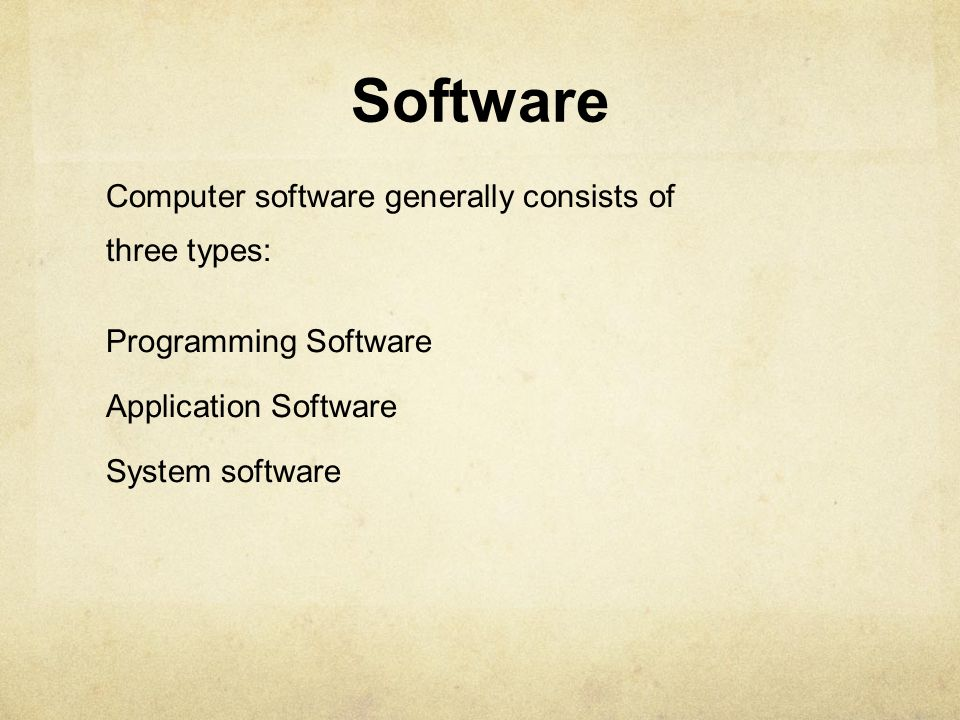 Computer software generally consists of three types: Programming Software Application Software System software