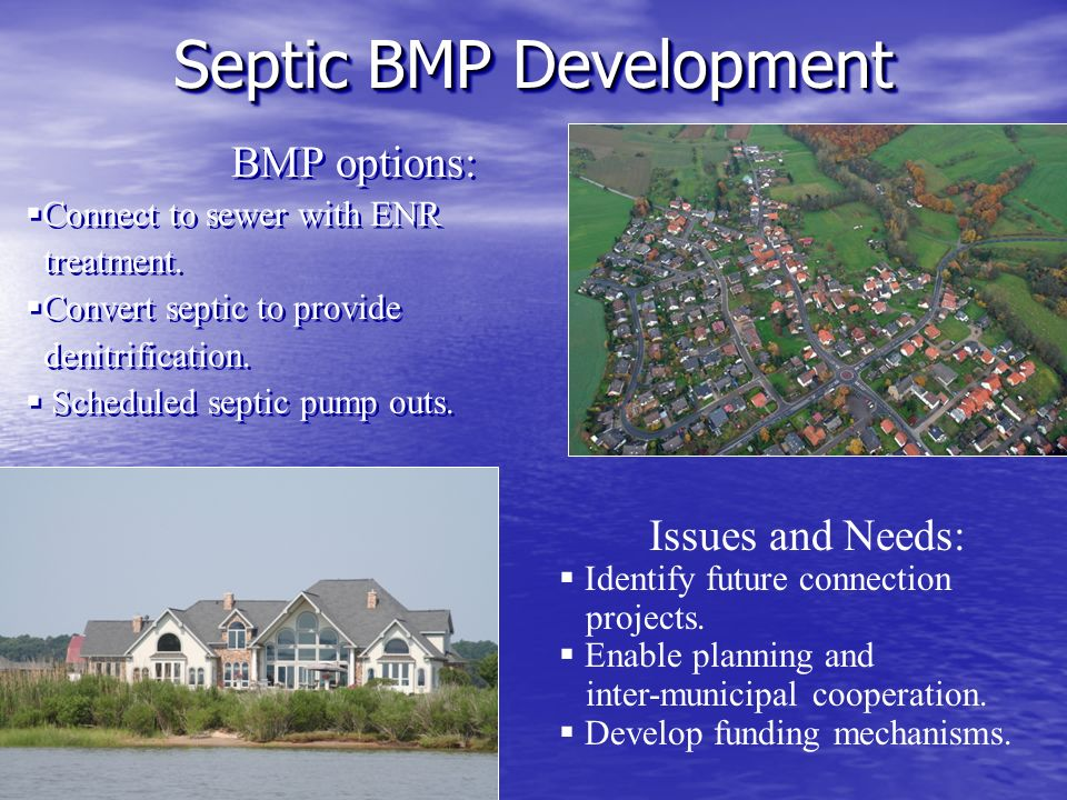 BMP options: Connect to sewer with ENR treatment. Convert septic to provide denitrification.