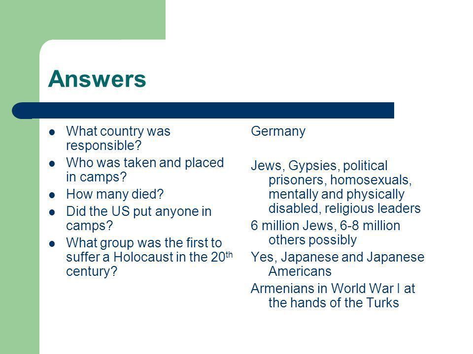 Answers What country was responsible. Who was taken and placed in camps.