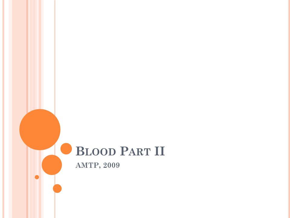 B LOOD P ART II AMTP, 2009