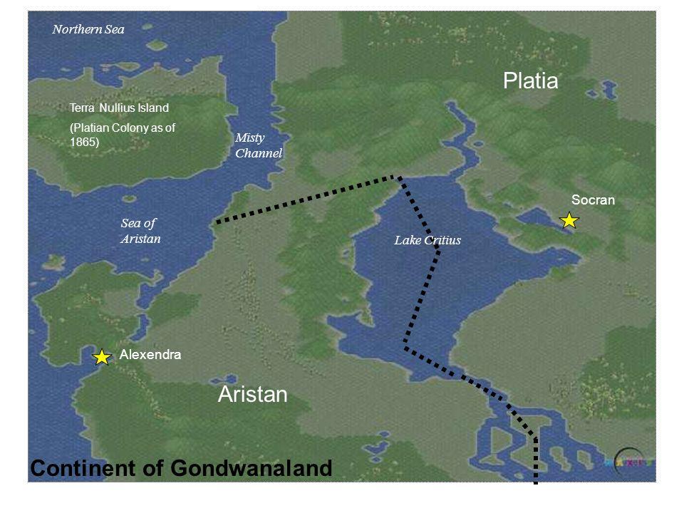 Platia Aristan Alexendra Socran Lake Critius Terra Nullius Island (Platian Colony as of 1865) Misty Channel Sea of Aristan Northern Sea Continent of G