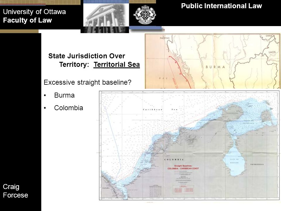 Craig Forcese Public International Law University of Ottawa Faculty of Law State Jurisdiction Over Territory: Territorial Sea Excessive straight basel