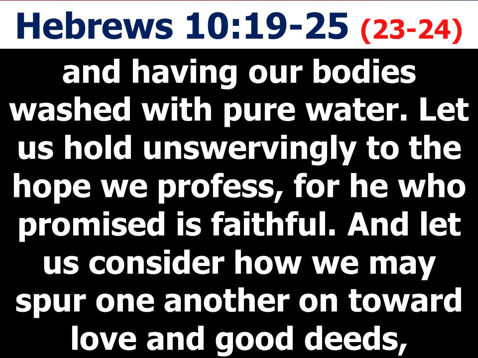 Hebrews 10:22 let us draw near to God with a sincere heart and with the full assurance that faith brings, having our hearts sprinkled to cleanse us from a guilty conscience and having our bodies washed with pure water.