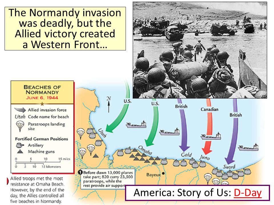 The Normandy invasion was deadly, but the Allied victory created a Western Front… America: Story of Us: D-DayD-Day