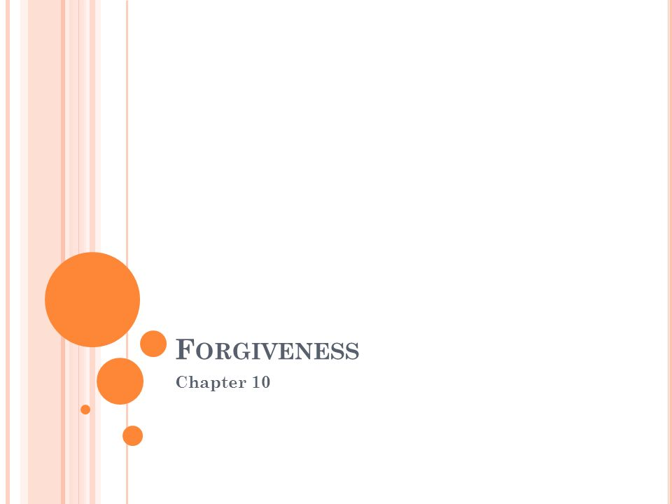 F ORGIVENESS Chapter 10