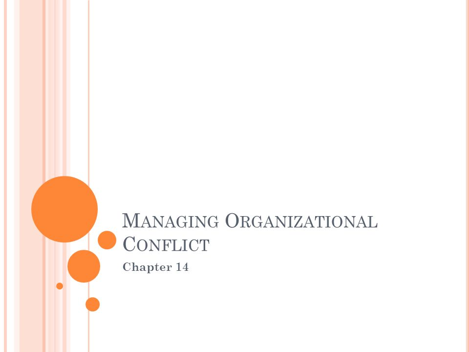 M ANAGING O RGANIZATIONAL C ONFLICT Chapter 14