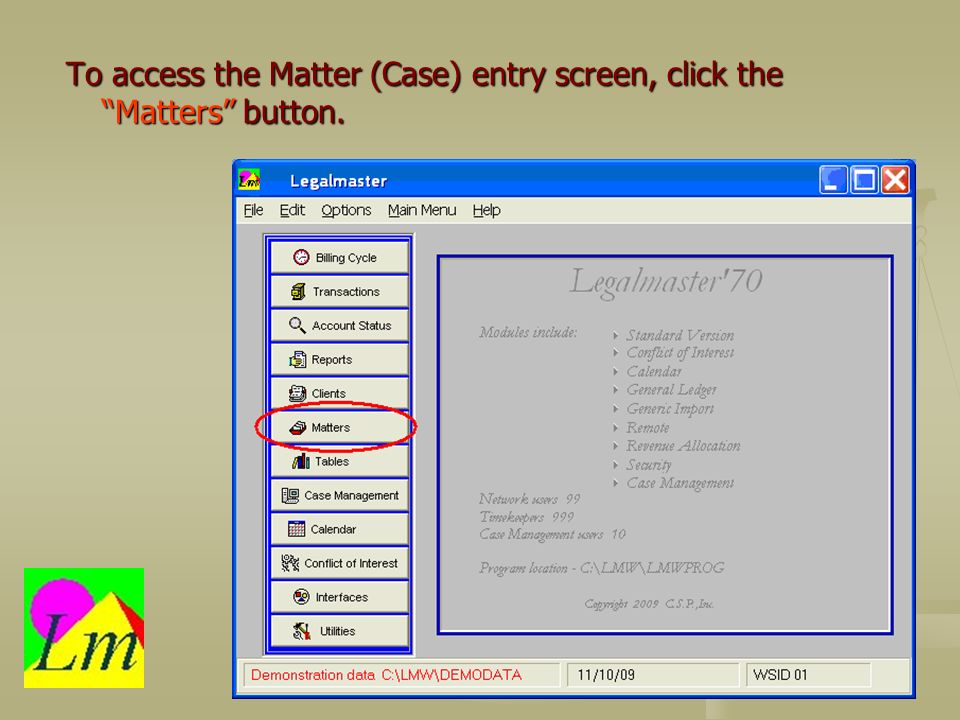 To access the Matter (Case) entry screen, click the Matters button.