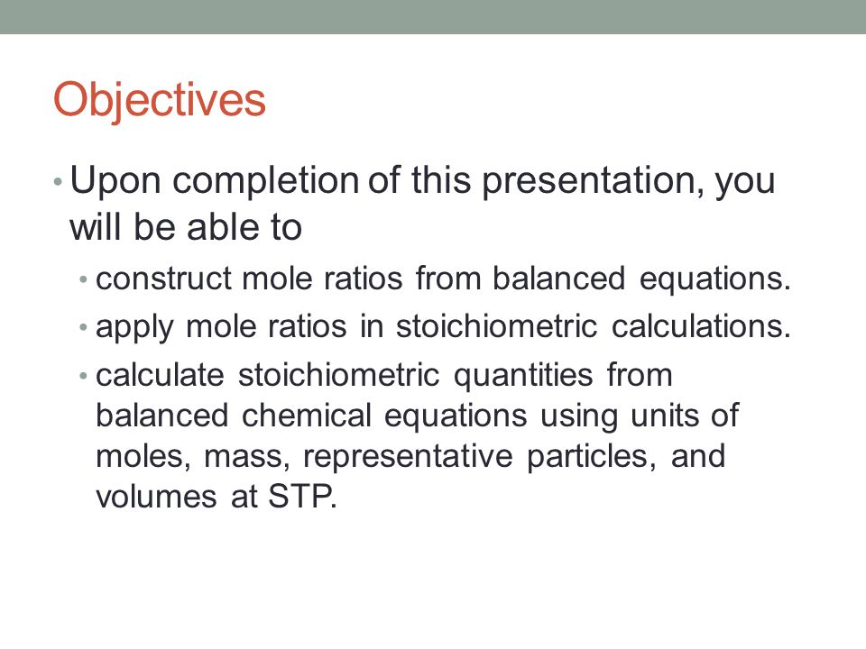 Writing and Using Mole Ratios A balanced chemical equation contains a lot of quantitative information.