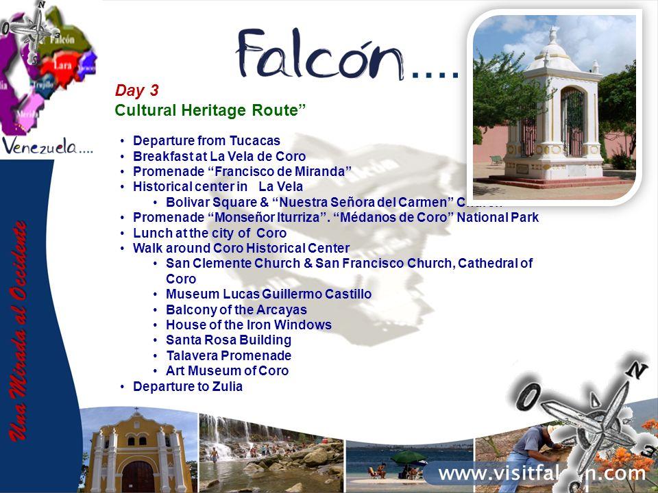 Una Mirada al Occidente Day 3 Cultural Heritage Route Departure from Tucacas Breakfast at La Vela de Coro Promenade Francisco de Miranda Historical ce