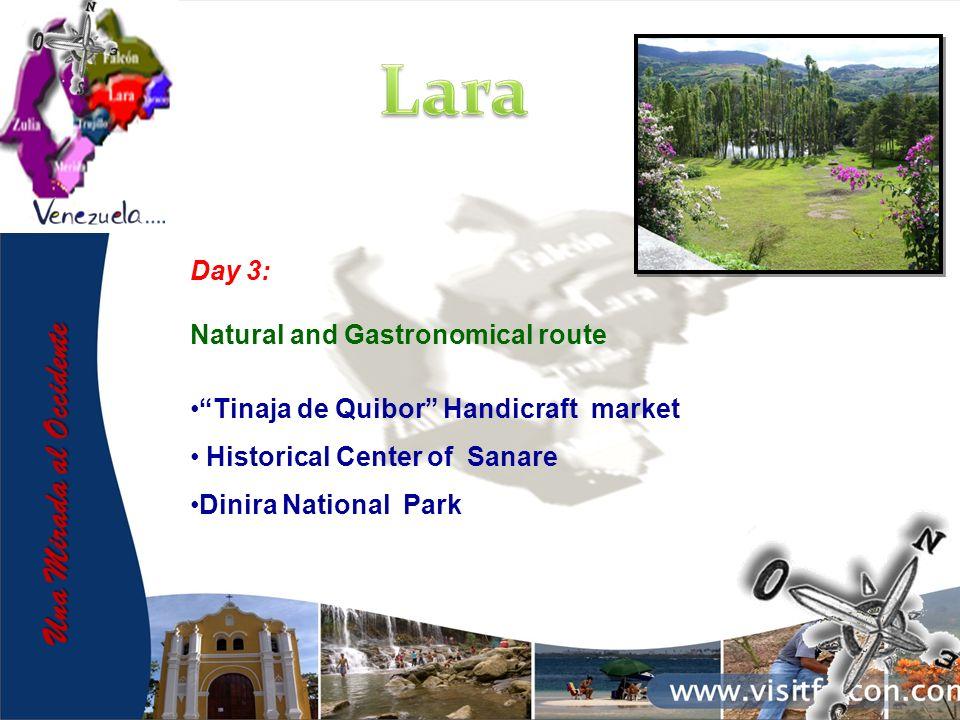 Una Mirada al Occidente Day 3: Natural and Gastronomical route Tinaja de Quibor Handicraft market Historical Center of Sanare Dinira National Park