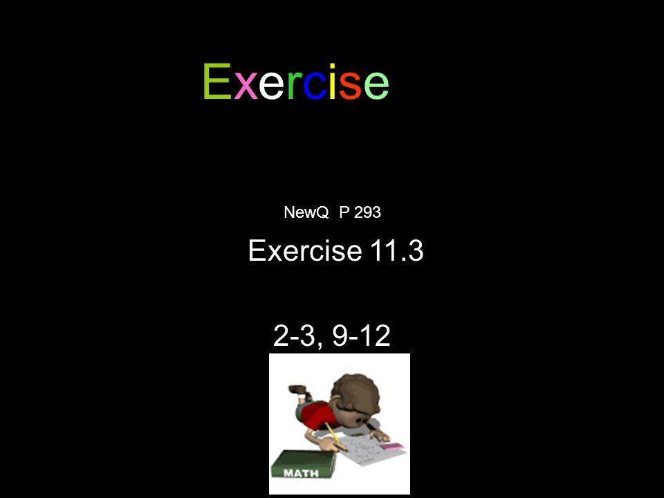 Exercise NewQ P 293 Exercise 11.3 2-3, 9-12