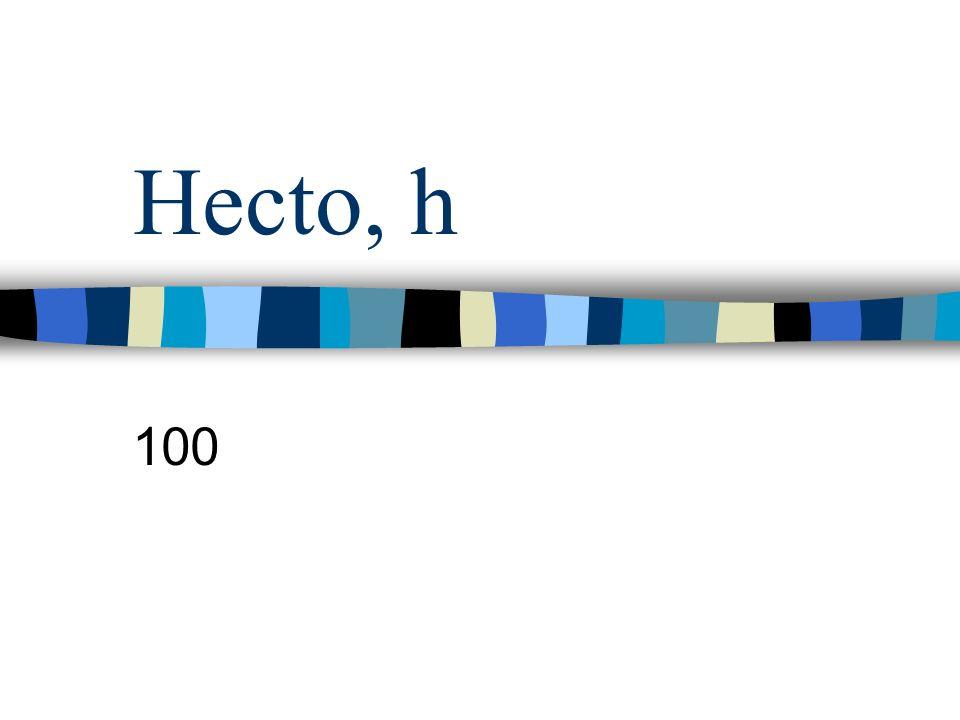 Hecto, h 100