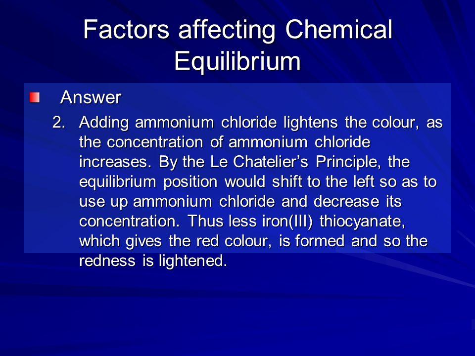Factors affecting Chemical Equilibrium 2.