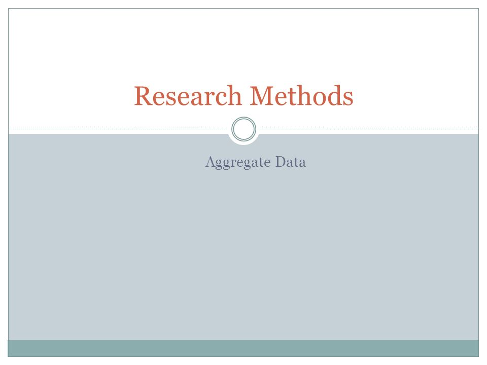 Aggregate Data Research Methods