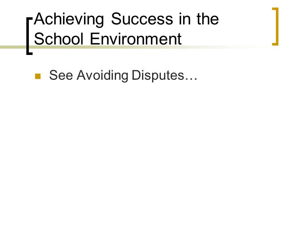Achieving Success in the School Environment See Avoiding Disputes…