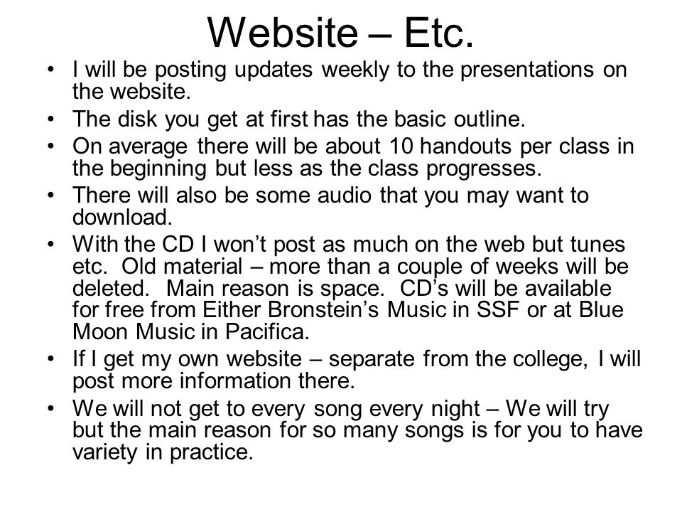 Website – Etc. I will be posting updates weekly to the presentations on the website.