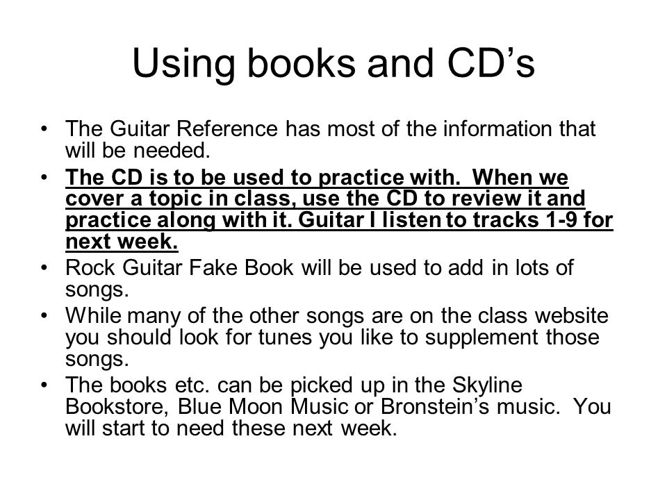 Using books and CDs The Guitar Reference has most of the information that will be needed.