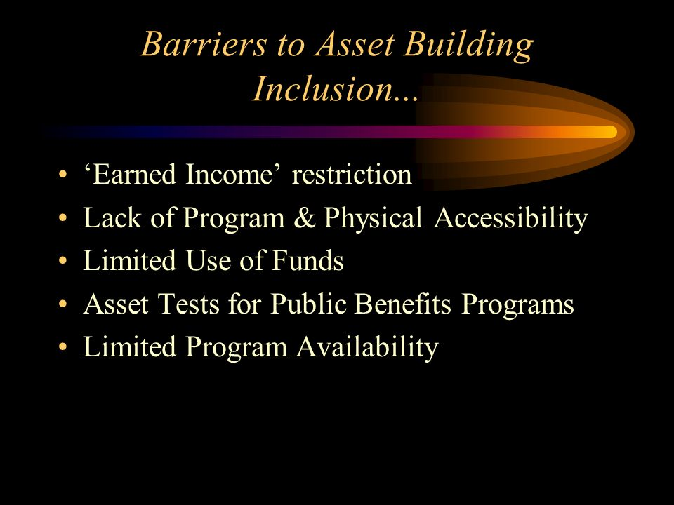 Barriers to Asset Building Inclusion...