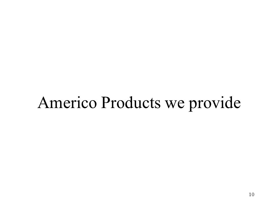 10 Americo Products we provide