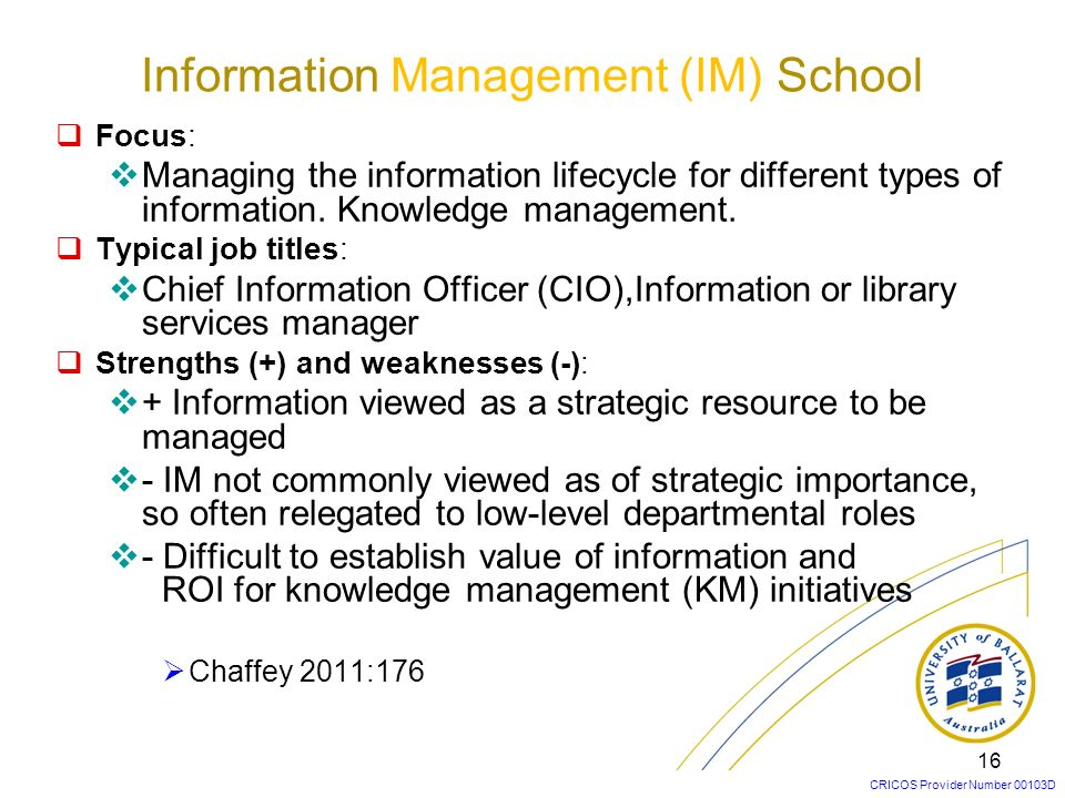 CRICOS Provider Number 00103D 16 Focus: Managing the information lifecycle for different types of information. Knowledge management. Typical job title
