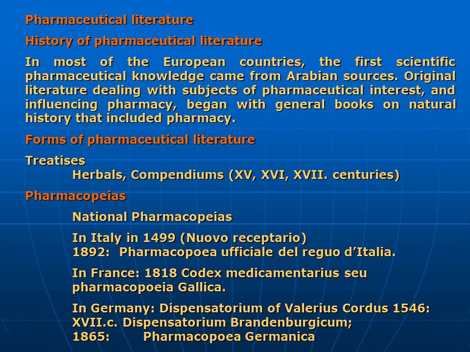 Pharmaceutical literature History of pharmaceutical literature In most of the European countries, the first scientific pharmaceutical knowledge came f