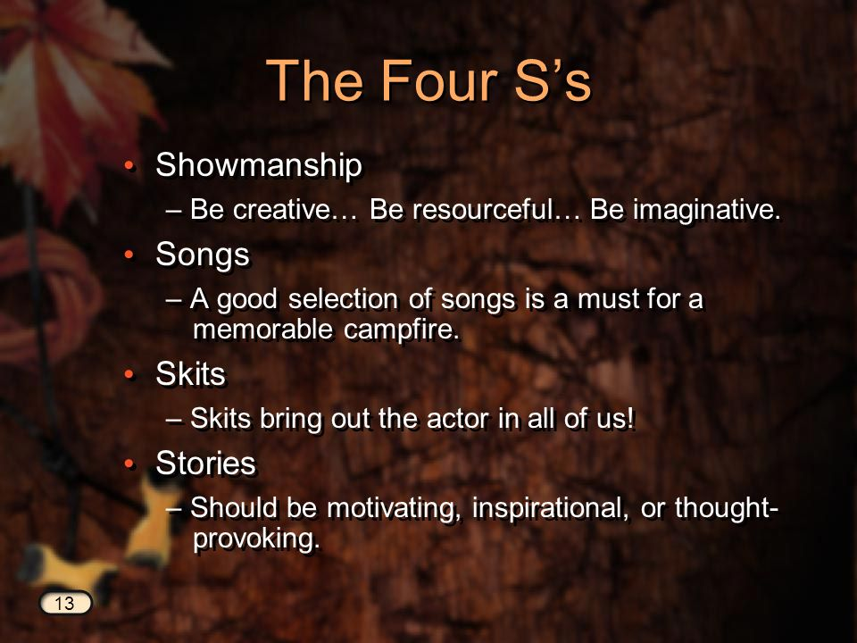 The Four Ss Showmanship – Be creative… Be resourceful… Be imaginative.