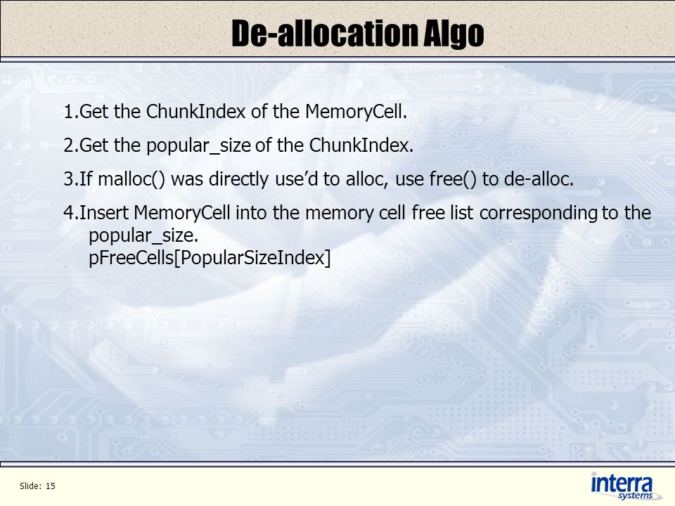 Slide: 15 De-allocation Algo 1.Get the ChunkIndex of the MemoryCell.