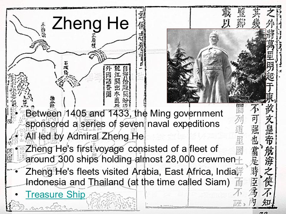 Zheng He Between 1405 and 1433, the Ming government sponsored a series of seven naval expeditions All led by Admiral Zheng He Zheng He's first voyage