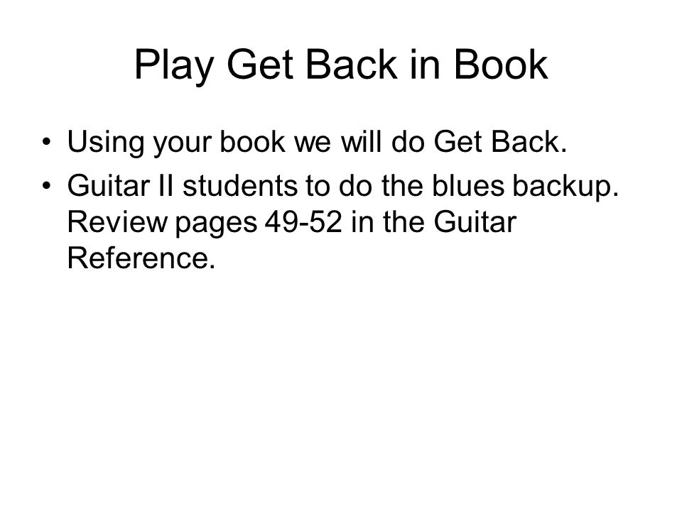 Play Get Back in Book Using your book we will do Get Back.