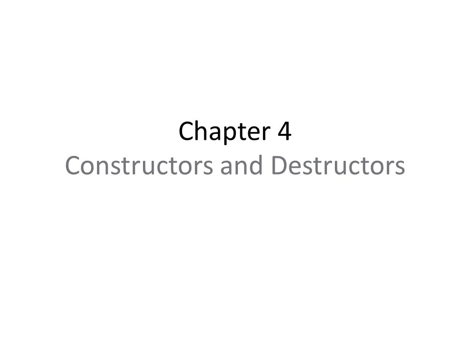 Chapter 4 Constructors and Destructors