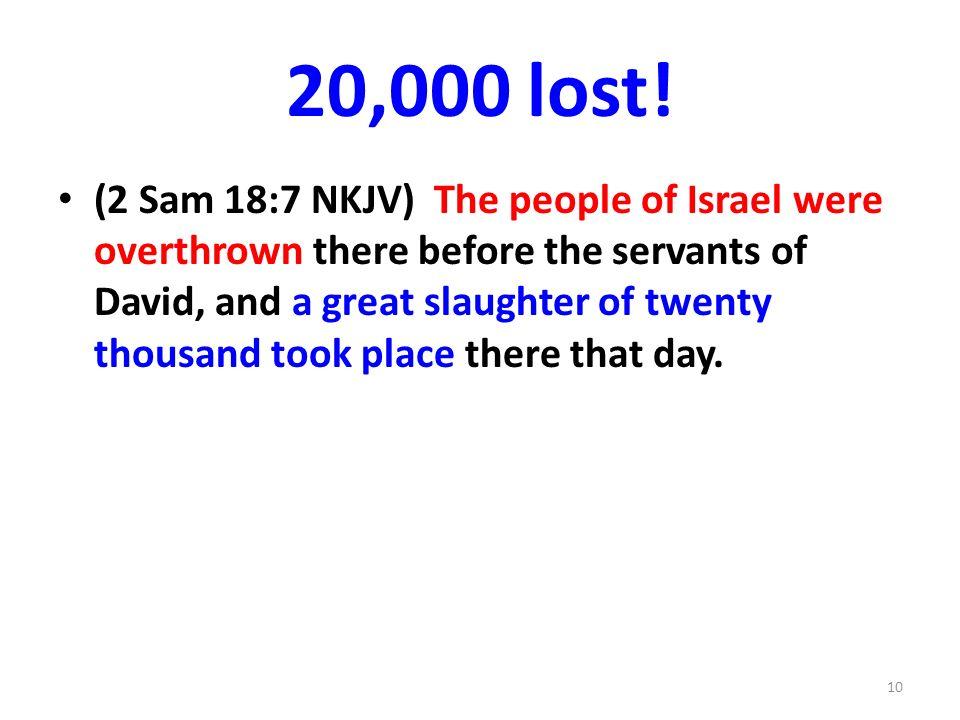 20,000 lost.