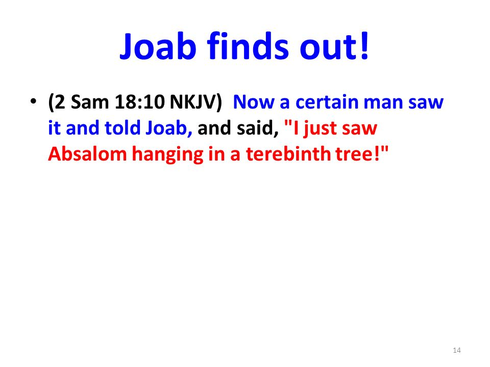 Joab finds out.
