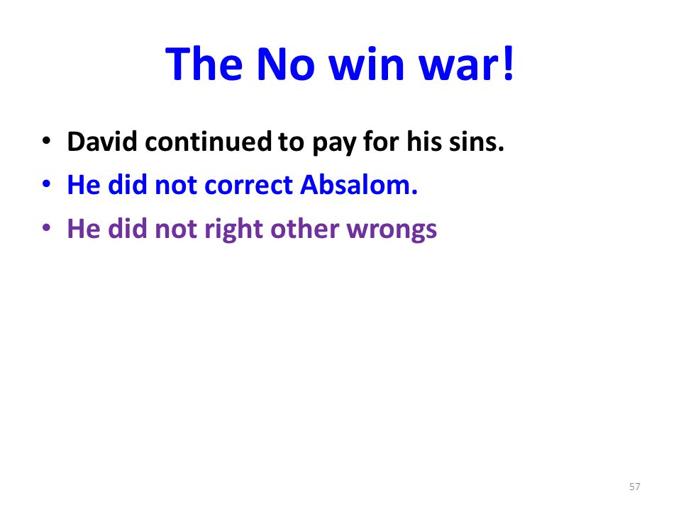 The No win war.David continued to pay for his sins.