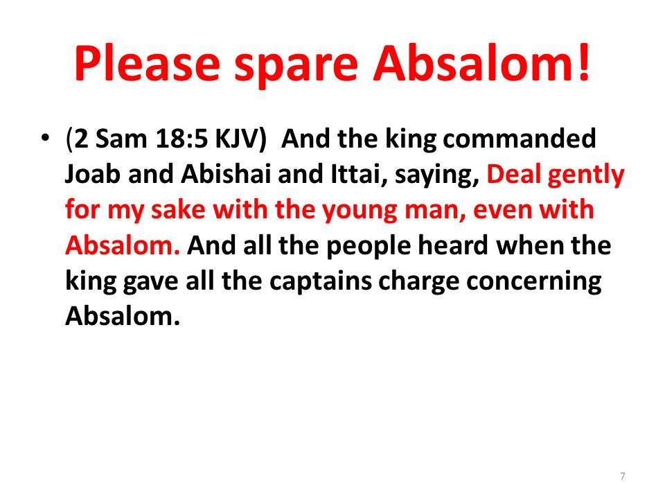 Please spare Absalom.